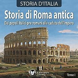 Storia di Roma antica: Dai popoli italici pre-romani alla caduta dell'Impero (Storia d'Italia 1-11)