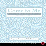 Come to Me: Trusting in the Love of God: Prayers, Poems, and Meditations | Francis E. Smith Jr.
