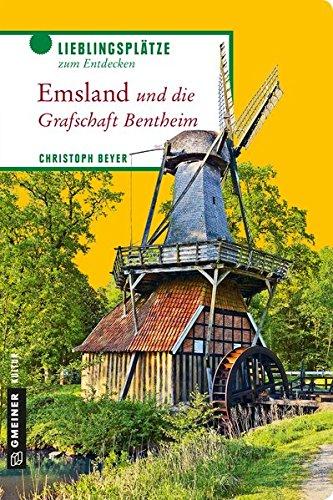 Emsland und die Grafschaft Bentheim: Lieblingsplätze zum Entdecken (Lieblingsplätze im GMEINER-Verlag)