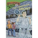 The Pinstripe Ghost: Ballpark Mysteries, Book 2 | David A. Kelly