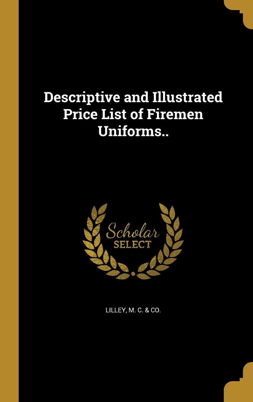 Descriptive and Illustrated Price List of Firemen Uniforms.. PDF