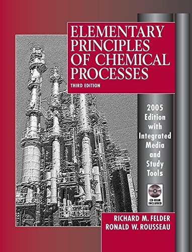 Elementary Principles of Chemical Processes, 3rd Edition 2005 Edition Integrated Media and Study Tools, with Student Workbook by Felder, Richard M., Rousseau, Ronald W. (2005) Hardcover (Felder And Rousseau Elementary Principles Of Chemical Processes)
