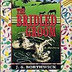 The Bridled Groom   J. S. Borthwick