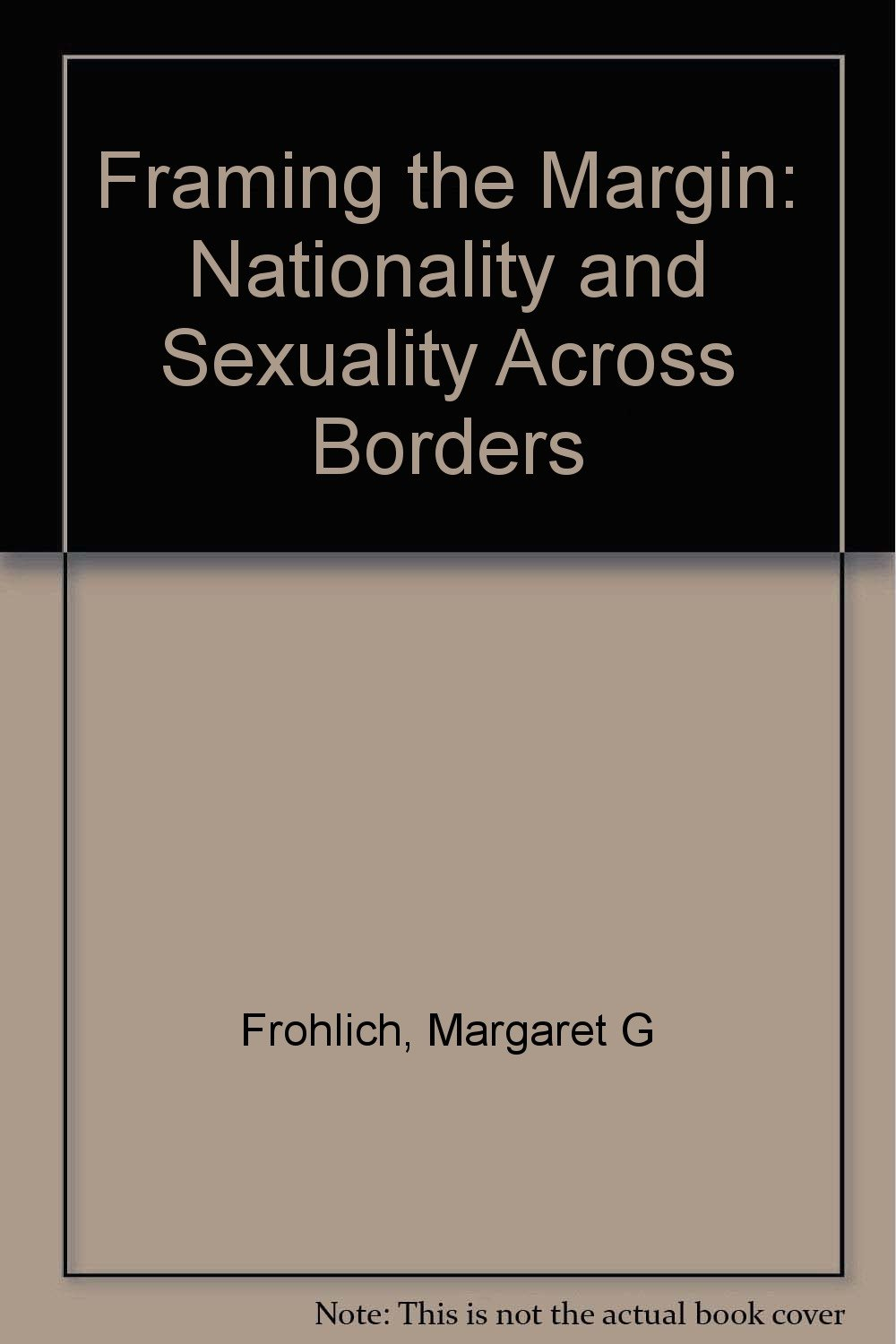 Framing the Margin: Nationality and Sexuality Across Borders