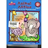 Animal Antics with CD (Creative Clip Art for Classroom & Home)