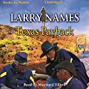 Texas Payback: Creed Series, Book 2 Audiobook by Larry Names Narrated by Maynard Villers