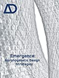 Emergence - Morphogenetic Design Strategies