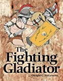 img - for Fighting Gladiator book / textbook / text book