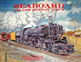 img - for Seaboard Air Line Railway Album book / textbook / text book