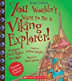 You Wouldn't Want to Be a Viking Explorer!, Andrew Langley, 053127103X