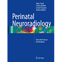 Perinatal Neuroradiology: From the Fetus to the Newborn