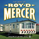 : Double Wide: Vol. 6 (The Best of Roy D. Mercer)