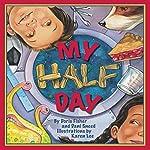 My Half Day | Doris Fisher,Dani Sneed