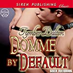 Domme by Default | Tymber Dalton