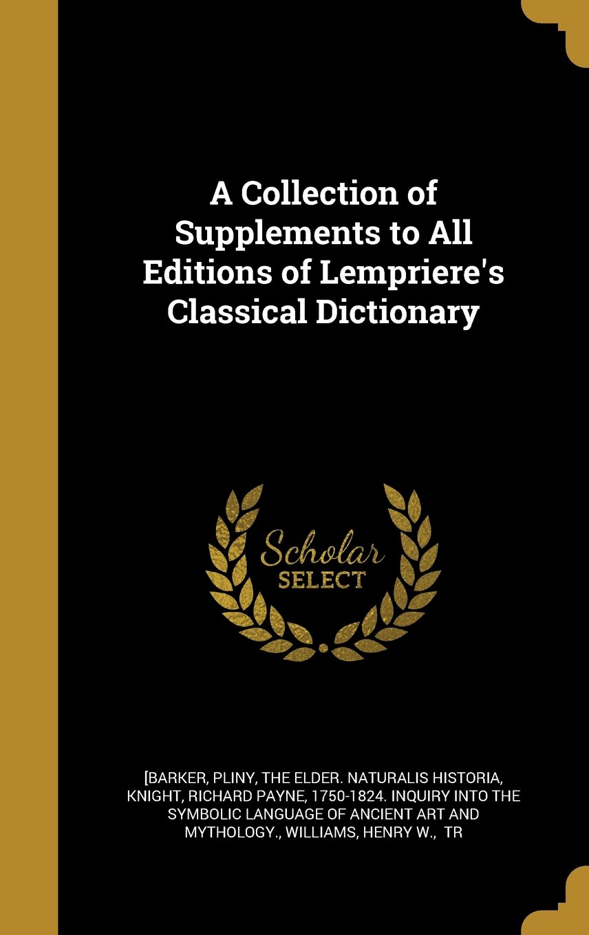 Download A Collection of Supplements to All Editions of Lempriere's Classical Dictionary Text fb2 book