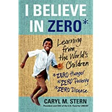 I Believe in ZERO: Learning from the World's Children