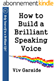 How to Build a Brilliant Speaking Voice (Help yourself to a brilliant life series Book 2) (English Edition)