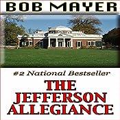 The Jefferson Allegiance | Bob Mayer