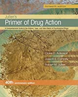 Julien's Primer of Drug Action, 13th Edition Front Cover