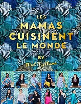 Amazon Com Les Mamas Cuisinent Le Monde Beaux Livres