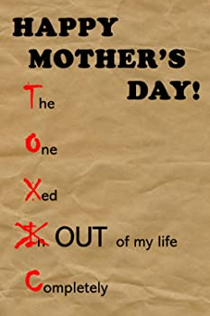 HAPPY TOXIC MOTHER'S DAY! Notebook journal