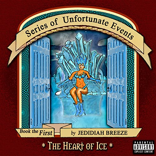 Series of Unfortunate Events - The Heart of Ice (Events Breeze)