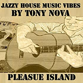 Jazzy house music vibes tony nova mp3 downloads for House music mp3