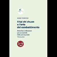Il tai chi chuan e l'arte del combattimento: Ricerche e riflessioni per un metodo delle arti marziali