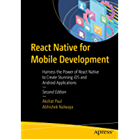 React Native for Mobile Development: Harness the Power of React Native to Create Stunning iOS and Android Applications (English Edition)