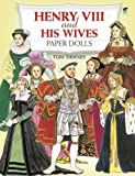 img - for Henry VIII and His Wives Paper Dolls (Dover Royal Paper Dolls) by Tom Tierney (1999-01-11) book / textbook / text book