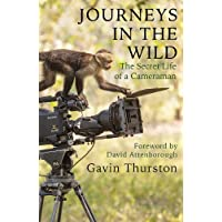 Journeys in the Wild: The Secret Life of a Cameraman