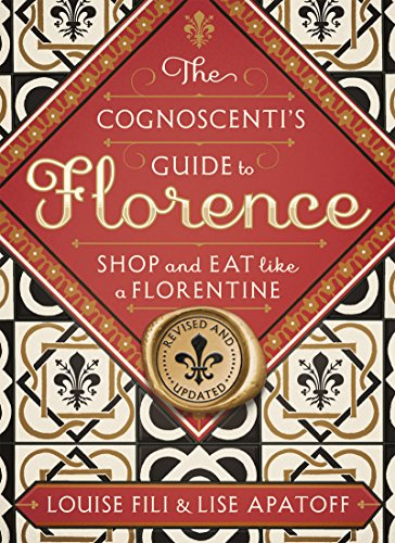 Travel Holiday Shop (The Cognoscenti's Guide to Florence: Shop and Eat Like a Florentine, Revised Edition)