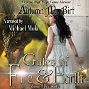 Gates of Fire & Earth: Games of Fire, Book 2 | Autumn M. Birt