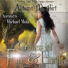 Gates of Fire & Earth: Games of Fire, Book 2 Audiobook by Autumn M. Birt Narrated by Michael Mola