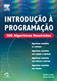 Introdução à Programação: 500 Algoritmos Resolvidos