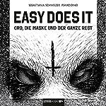 Easy does it: CRO, die Maske und der ganze Rest   Sebastian Schweizer, Psaiko.Dino