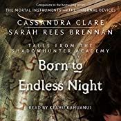Born to Endless Night: Tales from the Shadowhunter Academy, Book 9 | Cassandra Clare, Sarah Rees Brennan