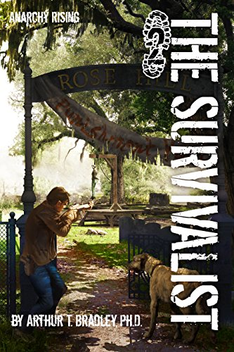 Anarchy Rising (The Survivalist Book 2) by [Bradley, Arthur]