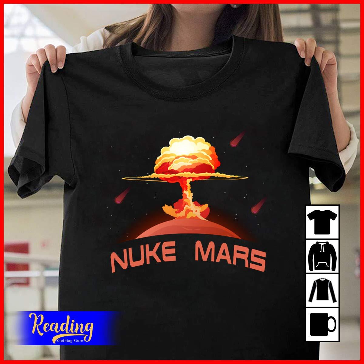 Elon Musk Wants To Nuke Mars,  Shirts