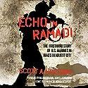 Echo in Ramadi: The Firsthand Story of U.S. Marines in Iraq's Deadliest City Hörbuch von Scott A. Huesing Gesprochen von: David Marantz