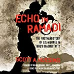 Echo in Ramadi: The Firsthand Story of U.S. Marines in Iraq's Deadliest City | Scott A. Huesing