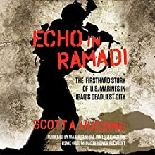 Echo in Ramadi: The Firsthand Story of U.S. Marines in Iraq's Deadliest City Audiobook by Scott A. Huesing Narrated by David Marantz