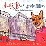 Aussie at the Skirvin Hilton, Lolly Anderson, 0981937608