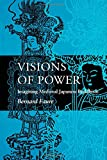 Visions of Power: Imagining Medieval Japanese Buddhism