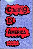 Cursing in America : A Psycholinguistic Study of Dirty Language in the Courts, in the Movies, in the Schoolyards, and on the Streets, Jay, Timothy, 1556194528