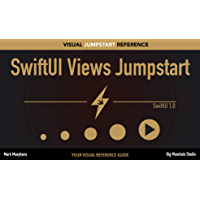 SwiftUI Views Jumpstart: Your SwiftUI Visual Reference Guide (English Edition)