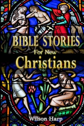 Bible Stories for New Christians