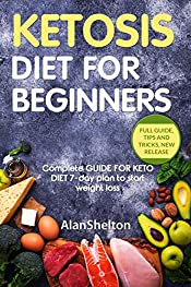 KETOSIS Diet for BEGINNERS: Complete GUIDE FOR KETO DIET 7-day plan to start weight loss