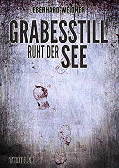 GRABESSTILL RUHT DER SEE: Thriller (German Edition) by [Weidner, Eberhard]