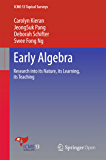 Early Algebra: Research into its Nature, its Learning, its Teaching (ICME-13 Topical Surveys)
